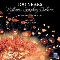 Melbourne Symphony Orchestra, Hiroyuki Iwaki – MSO – 100 Years Vol. 1: Hiroyuki Iwaki