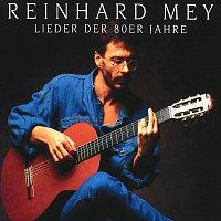 Reinhard Mey – Lieder Der 80er Jahre