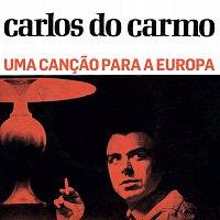 Carlos Do Carmo – Uma Cancao Para A Europa