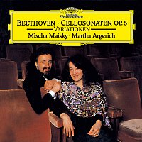 """Mischa Maisky, Martha Argerich – Beethoven: 12 Variations On """"Ein Madchen oder Weibchen"""" For Cello And Piano, Op. 66; Sonatas For Cello And Piano, Op. 5; 7 Variations On """"Bei Mannern, welche Liebe fuhlen"""", For Cello And Piano, WoO 46"""