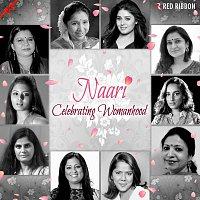 Anwesshaa, Swapnil Mistry, Asha Bhosle, Sunidhi Chauhan, Lalitya Munshaw – Naari - Celebrating Womanhood
