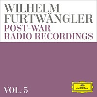 Wilhelm Furtwangler – Wilhelm Furtwangler: Post-war Radio Recordings  [Vol. 5]