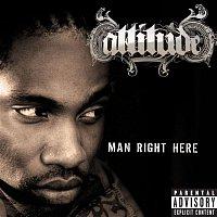Attitude – Man Right Here