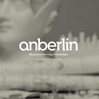 Anberlin – Blueprints For City Friendships: The Anberlin Anthology