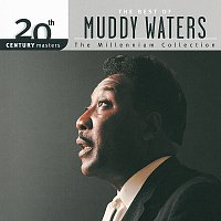 Muddy Waters – 20th Century Masters: The Millennium Collection: Best Of Muddy Waters