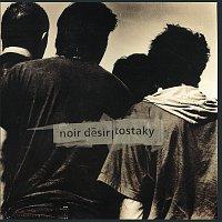Noir Désir – Tostaky