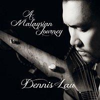 Dennis Lau – A Malaysian Journey