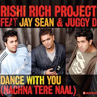 Rishi Rich Project, Jay Sean, Juggy D – Dance With You