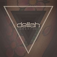 Delilah – Breathe