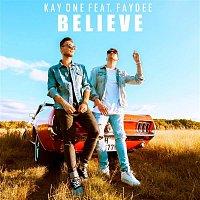 Kay One, Faydee – Believe