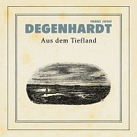 Franz Josef Degenhardt – Aus dem Tiefland