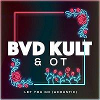 bvd kult, OT – Let You Go (Acoustic)