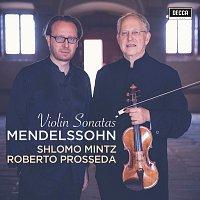 Shlomo Mintz, Roberto Prosseda – Mendelssohn: Violin Sonatas