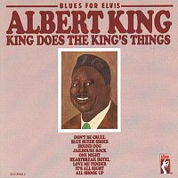 Albert King – Blues For Elvis: King Does The King's Things