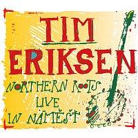 Tim Eriksen – Northern Roots Live In Náměšť