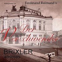 Andreas Brixler – Der Verschwender – Ferdinand Raimund