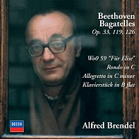 Beethoven: Bagatelles Opp.33, 119 & 126; Fur Elise; Rondo in C; Allegretto in C minor; Klavierstuck in B flat