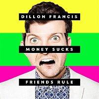 Dillon Francis – Money Sucks, Friends Rule