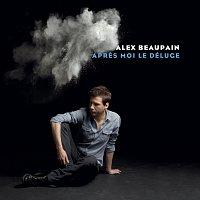 Alex Beaupain – Apres Moi Le Déluge