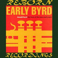 Donald Byrd – Early Byrd, The Best of the Jazz Soul Years (HD Remastered)