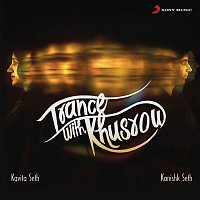 Kavita Seth – Trance with Khusrow