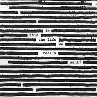 Roger Waters – Is This The Life We Really Want?