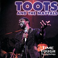 Toots & The Maytals – Time Tough: The Anthology