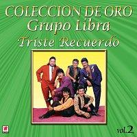 El Grupo Libra – Colección De Oro: Rancheras – Vol. 2, Triste Recuerdo