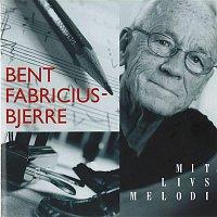 Bent Fabricius-Bjerre – Mit Livs Melodi