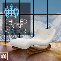 Various – Chilled House Winter - Ministry of Sound