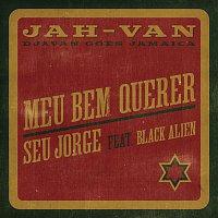 Seu Jorge, Black Alien, BiD, Fernando Nunes – Meu Bem Querer (JAH-VAN)