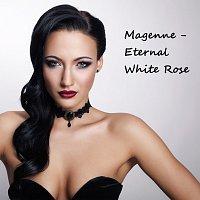 Magenne – Eternal White Rose