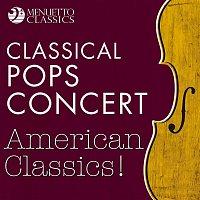 Various Artists.. – Classical Pops Concert: American Classics!