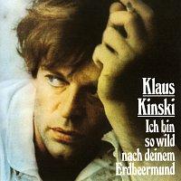 Deutsche Grammophon Literatur, Klaus Kinski – Ich bin so wild nach deinem Erdbeermund