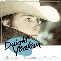 Dwight Yoakam – Guitars, Cadillacs, Etc., Etc. [Expanded]
