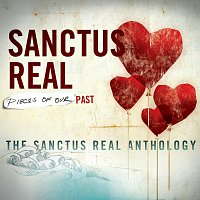 Sanctus Real – Pieces Of Our Past: The Sanctus Real Anthology
