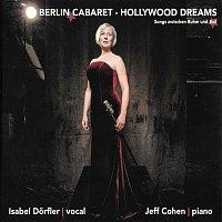 Isabel Dorfler, Jeff Cohen – Berlin Cabaret - Hollywood Dreams