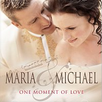 Maria, Michael – One Moment Of Love