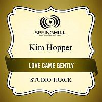 Kim Hopper – Love Came Gently