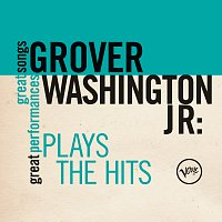 Grover Washington, Jr. – Plays The Hits (Great Songs/Great Performances)
