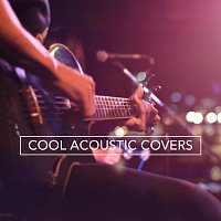 Různí interpreti – Cool Acoustic Covers