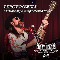Leroy Powell – I Think I'll Just Stay Here And Drink