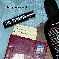 The Streets – Fit But You Know It