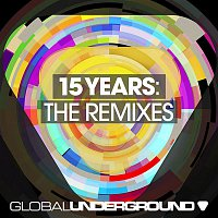 Various Artists.. – Global Underground: 15 Years  (Remixes)