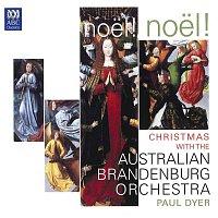 Paul Dyer, Australian Brandenburg Orchestra, Brandenburg Choir – Noel! Noel! Christmas With The Australian Brandenburg Orchestra