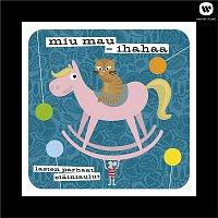 Various Artists.. – Miu mau - Ihahaa - Lasten parhaat elainlaulut