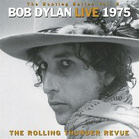 Bob Dylan – The Bootleg Series, Vol. 5 - Bob Dylan Live 1975: The Rolling Thunder Revue