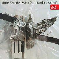 Martin Kratochvíl, Jazz Q – Hvězdoň / Asteroid