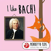 Various Artists.. – I Like Bach! (Menuetto Kids - Classical Music for Children)