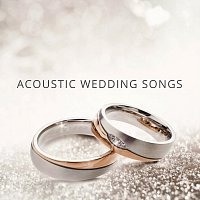 Různí interpreti – Acoustic Wedding Songs
